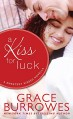 A Kiss for Luck: A Novella (Sweetest Kisses) - Grace Burrowes