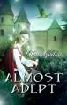 Almost Adept - Olga Godim