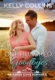 One Hundred Goodbyes - Kelly Collins