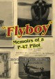 """""""Flyboy"""": Memoirs of a WWII P-47 Pilot - Kenneth Lane Glemby, Norman Auslander"""