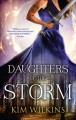 Daughters Of The Storm - Kim Wilkins