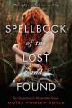 Spellbook of the Lost and Found - Moïra Fowley-Doyle