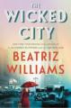 The Wicked City - Beatriz Williams