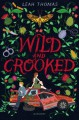 Wild and Crooked - Leah Thomas