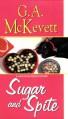 Sugar and Spite - G.A. McKevett