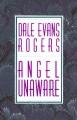 Angel Unaware - Dale Evans Rogers