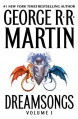 Dreamsongs. Volume I - George R.R. Martin