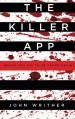 The Killer App: Would You Die to Be Young Again - John Writher