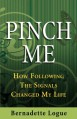 Pinch Me: How Following the Signals Changed My Life - Bernadette Logue