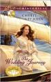 The Wedding Journey - Cheryl St.John