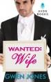 Wanted: Wife (A French Kiss Novel) - Gwen Jones