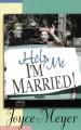 Help Me, I'm Married! - Joyce Meyer