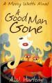 A Good Man Gone - A.W. Hartoin