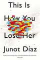 This Is How You Lose Her - Junot Díaz