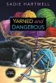 Yarned and Dangerous - Sadie Hartwell