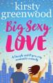 Big Sexy Love - Kirsty Greenwood