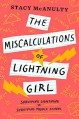 The Miscalculations of Lightning Girl - Stacy McAnulty