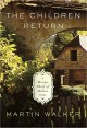 The Children Return: A Bruno, Chief of Police Novel - Martin Walker