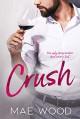 Crush - Mae Wood