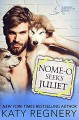 Nome-o Seeks Juliet (Odds-Are-Good #2) - Katy Regnery