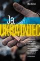 Ja, Ukrainiec - Максим Кідрук