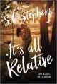 It's All Relative - S.C. Stephens