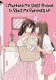 I Married My Best Friend to Shut My Parents Up - Naoko Kodama