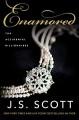 Enamored (Accidental Billionaires Book 3) - J.S. Scott