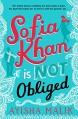 Sofia Khan is Not Obliged - Ayisha Malik