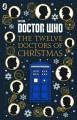 Doctor Who: Twelve Doctors of Christmas - Scott Handcock, Richard Dungworth, Mike Tucker, Jacqueline Rayner, Colin Brake, Gary Russell
