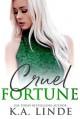 Cruel Fortune (Cruel #2) - K.A. Linde