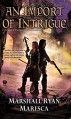 An Import of Intrigue - Marshall Ryan Maresca