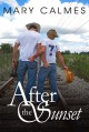 After the Sunset - Mary Calmes