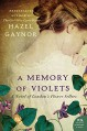 A Memory of Violets: A Novel of London's Flower Sellers - Hazel Gaynor