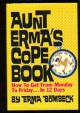 Aunt Erma's Cope Book: How to Get from Monday to Friday in 12 Days - Erma Bombeck