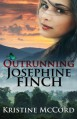 Outrunning Josephine Finch - Kristine McCord