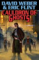 Cauldron of Ghosts (Crown of Slaves) - 'David Weber', 'Eric Flint'