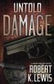 Untold Damage - Robert K. Lewis