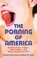 The Porning of America: The Rise of Porn Culture, What it Means, and Where We Go from Here - Carmine Sarracino, Kevin M. Scott