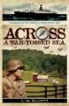 Across A War-Tossed Sea - L.M. Elliott