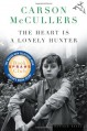 The Heart Is a Lonely Hunter - Carson McCullers