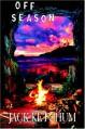 Off Season - Unexpurgated Hard Cover Edition - Jack Ketchum