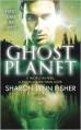 Ghost Planet - Sharon Lynn Fisher