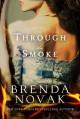 Through the Smoke - Brenda Novak