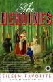 The Heroines - Eileen Favorite
