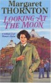 Looking At The Moon - Margaret Thornton