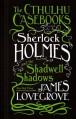 Sherlock Holmes and the Shadwell Shadows - James Lovegrove