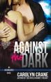 Against the Dark - Carolyn Crane