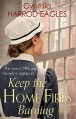 Keep the Home Fires Burning (War at Home) - Cynthia Harrod-Eagles