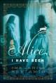Alice I Have Been - Melanie Benjamin